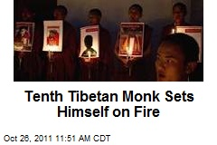Tenth Tibetan Monk Sets Himself on Fire