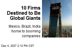 10 Firms Destined to Be Global Giants