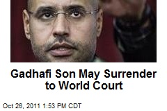 Gadhafi Son May Surrender to World Court