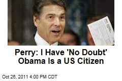 Rick Perry Has 'No Doubt' That the President Is a Citizen