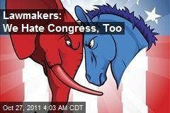 Lawmakers: We Hate Congress, Too
