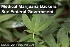 Medical Marijuana Backers Sue Federal Government
