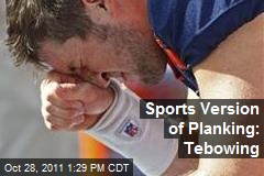 Sports Version of Planking: Tebowing