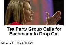 Tea Party Group to Michele Bachmann: Drop Out of Election 2012