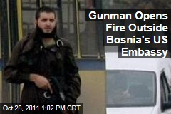 Gunman Mevlid Jasarevic Opens Fire Outside Bosnia's US Embassy in Sarajevo