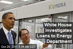 White House Investigates Loans to Energy Department