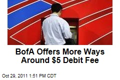 Bank of America Offers Ways to Avoid Monthly Debit Card Fee