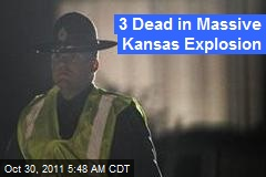 3 Dead in Massive Kansas Explosion
