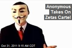Anonymous Takes On Zetas Cartel