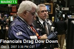 Financials Drag Dow Down