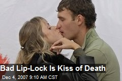 Bad Lip-Lock Is Kiss of Death