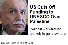 US Cuts Off Funding to UNESCO Over Palestine
