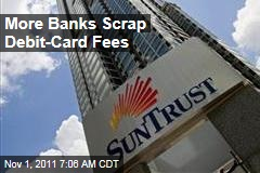 Suntrust Banks, Region Financial Scrap Debit-Card Fees