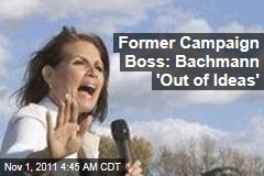Michele Bachmann 'Out of Ideas,' Former Campaign Manager Ed Rollins says