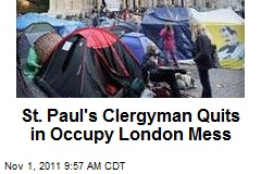 St. Paul's Clergyman Quits in Occupy London Mess