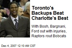 Toronto's Backups Beat Charlotte's Best