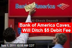 Bank of America Caves, Will Ditch $5 Debit Fee
