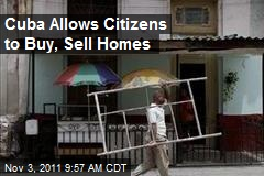 Cuba Allows Citizens to Buy, Sell Homes