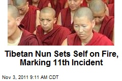 Tibetan Nun Sets Self on Fire, Marking 11th Incident