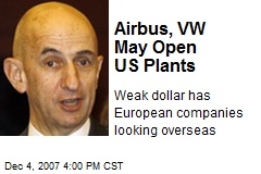 Airbus, VW May Open US Plants
