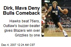 Dirk, Mavs Deny Bulls Comeback