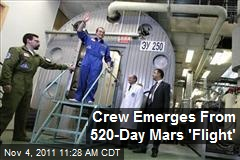 Crew Emerges From 520-Day Mars 'Flight'