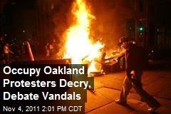Occupy Oakland Protesters Decry, Debate Vandals