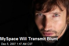 MySpace Will Transmit Blunt