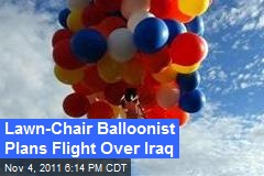 Lawn-Chair Balloonist Plans Flight Over Iraq