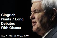 Gingrich Wants 7 Long Debates With Obama