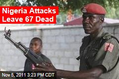 Nigeria Attacks Kill 63; Islamist Sect Claims Responsibility