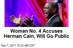 Woman No. 4 Accuses Herman Cain of Sexual Harassment, Will Go Public