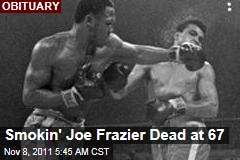 Smokin' Joe Frazier Dead of Liver Cancer at 67