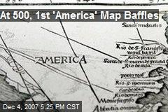 At 500, 1st 'America' Map Baffles