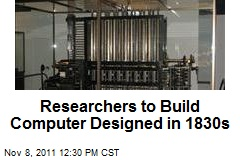 Researchers to Build Computer Designed in 1830s