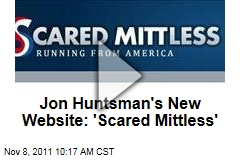 Scared Mittless: New Jon Huntsman Site Mocks Mitt Romney