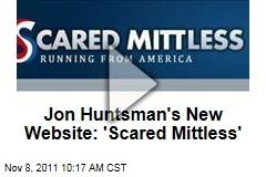 Scared Mittless: New Jon Huntsman Site Mocks Mitt Romney