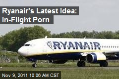 Ryanair's Latest Idea: In-Flight Porn