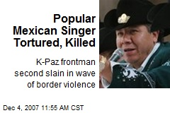 Popular Mexican Singer Tortured, Killed