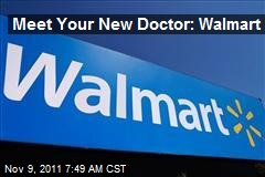 Meet Your New Doctor: Walmart