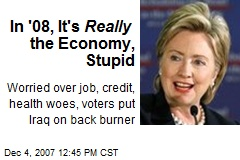 In '08, It's Really the Economy, Stupid
