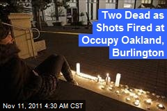 Two Dead as Shots Fired at Occupy Oakland, Burlington