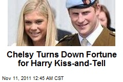 Chelsy Turns Down Fortune for Harry Kiss-and-Tell