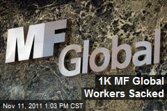 1K MF Global Workers Sacked