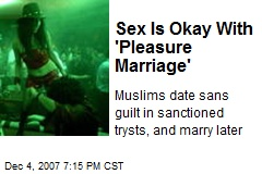 Sex Is Okay With 'Pleasure Marriage'