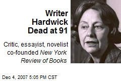 Writer Hardwick Dead at 91