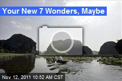 Your New 7 Wonders, Maybe