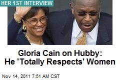 Gloria Cain on Hubby: He 'Totally Respects' Women