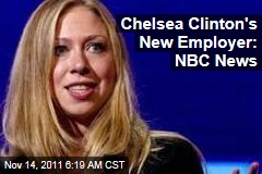 Chelsea Clinton's New Gig: NBC News Correspondent
