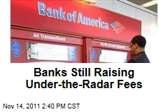 Banks Still Raising Fees, Just Not for Debit Cards